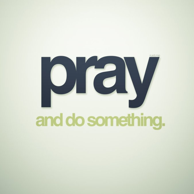 pray__and_do_something_by_imrui-d3be3oh